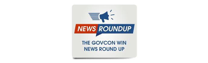 GovCon News RoundUp
